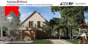 Adobe@Work – Photoshop, Illustrator e Indesign al servizio dell'Architettura